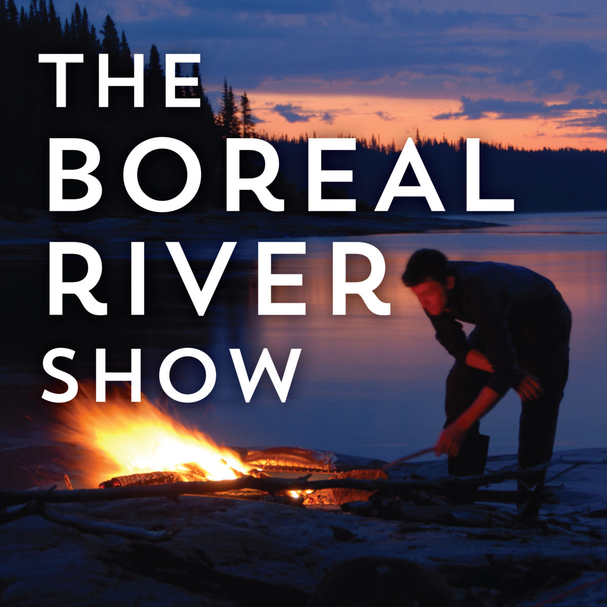 The Boreal River Show - podcast